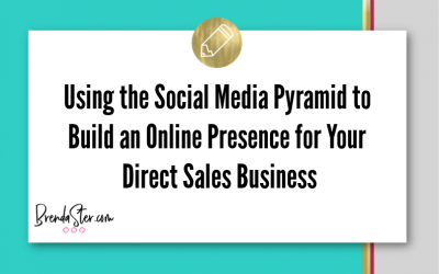 Using the Social Media Pyramid to Build an Online Presence for Your Direct Sales Business