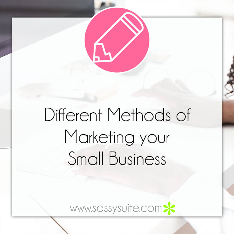 Different Methods of Marketing Your Small Business
