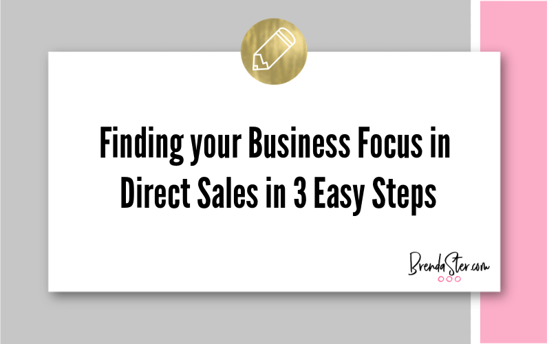 Finding your Business Focus in Direct Sales in 3 Easy Steps