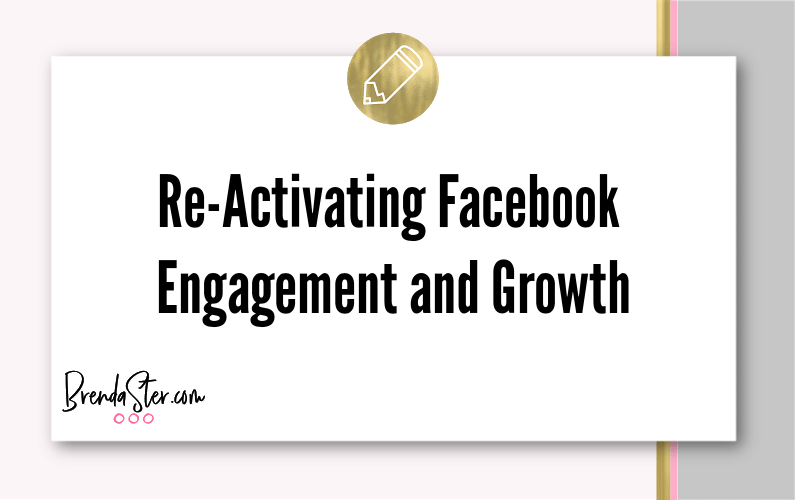 Re-Activating Facebook Engagement and Growth