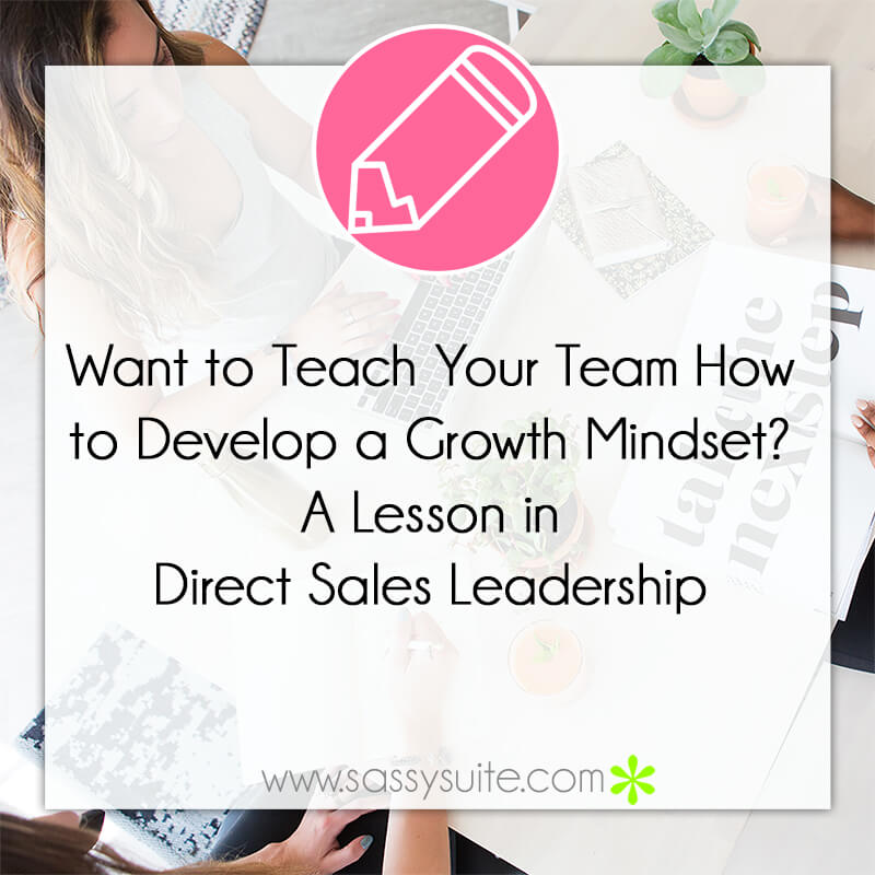 Want to Teach Your Team How to Develop a Growth Mindset? A Lesson in Direct Sales Leadership