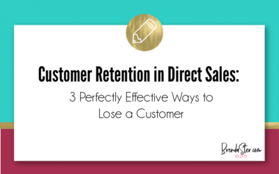 A Lesson in Customer Retention in Direct Sales: 3 Perfectly Effective Ways to Lose a Customer