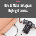 How to Make Instagram Highlight Covers blog post image
