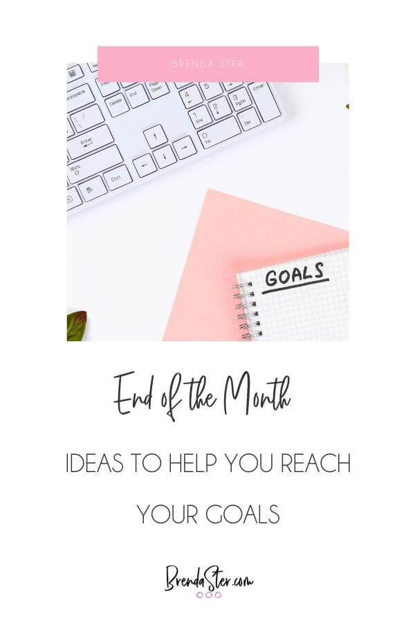 End of the Month Ideas to Help you Reach your Goals blog title overlay