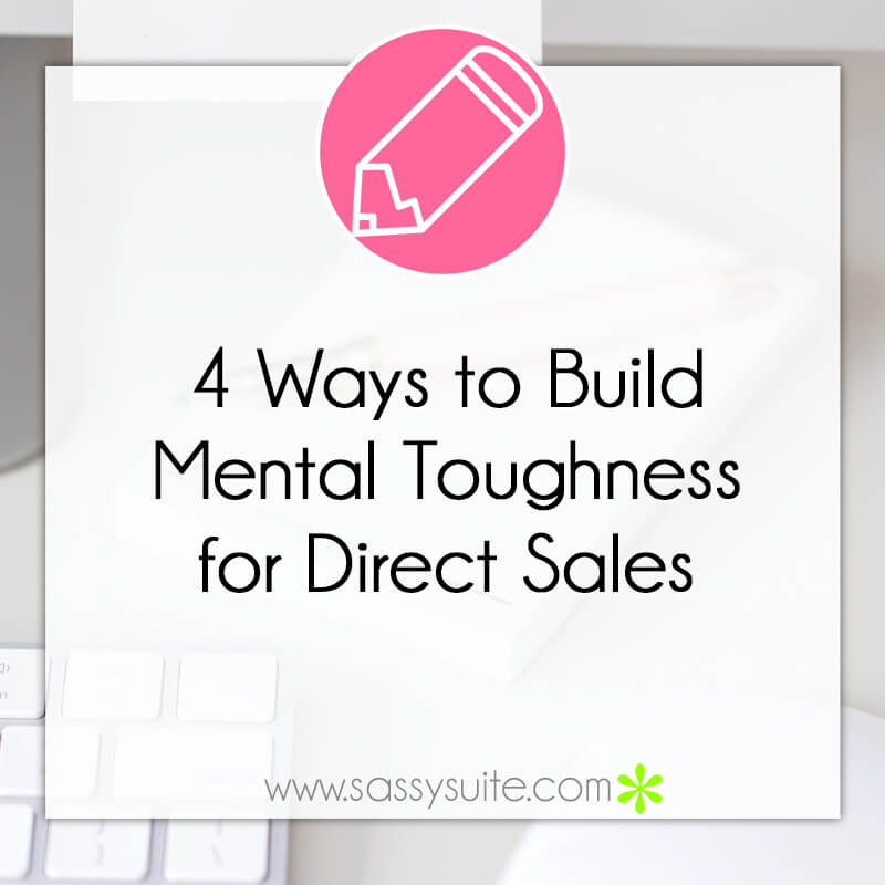 4 Ways to Build Mental Toughness for Direct Sales