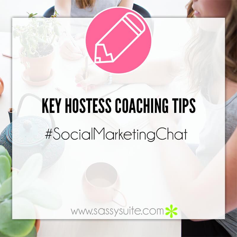 Hostess Coaching Tips – #SocialMarketingChat