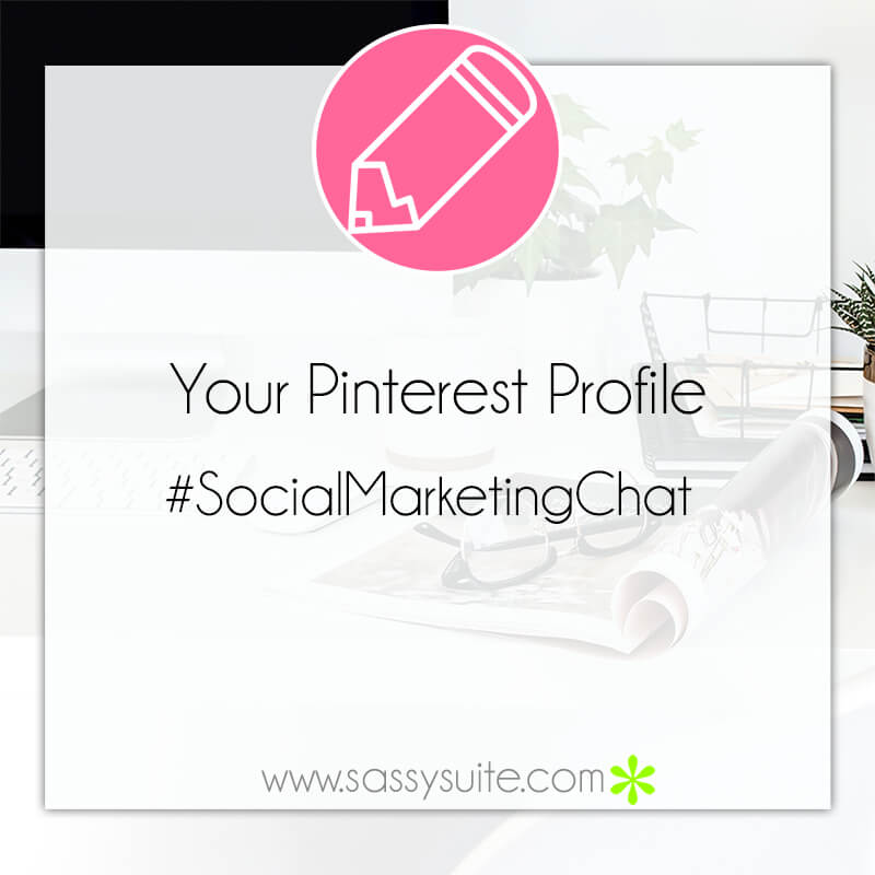 Your Pinterest Profile, #SocialMarketingChat