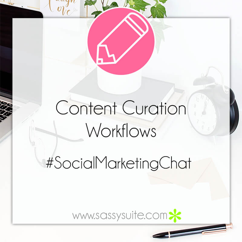Content Curation Workflows – #SocialMarketingChat