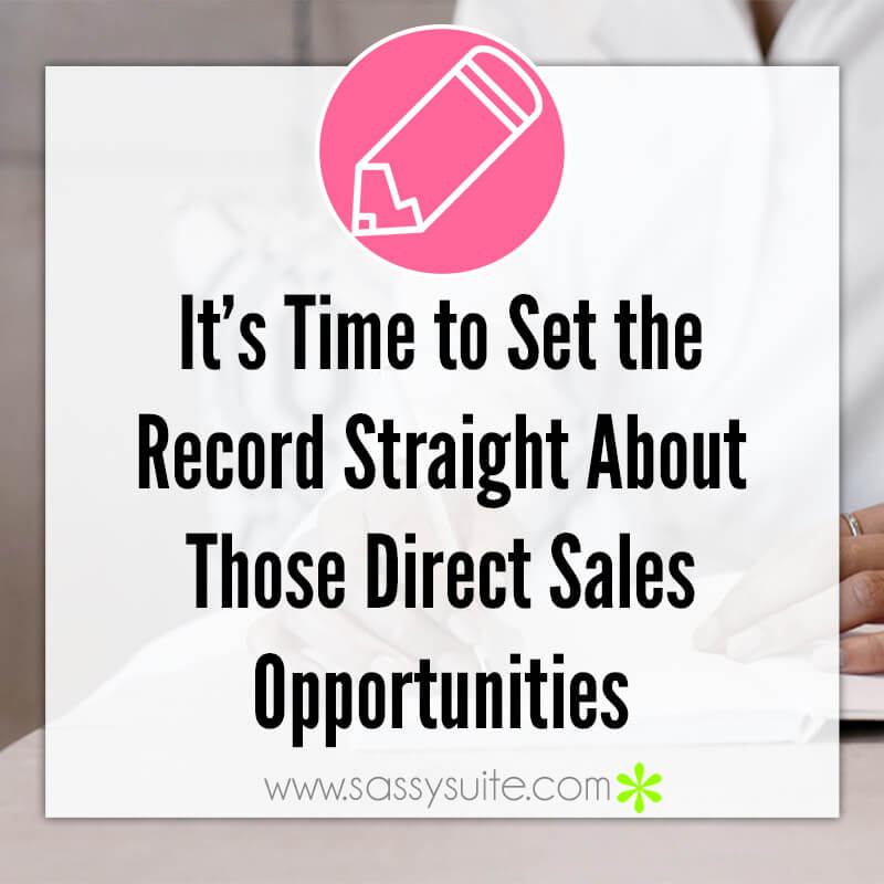 It's time to Set the Record Straight about those Direct Sales Opportunities