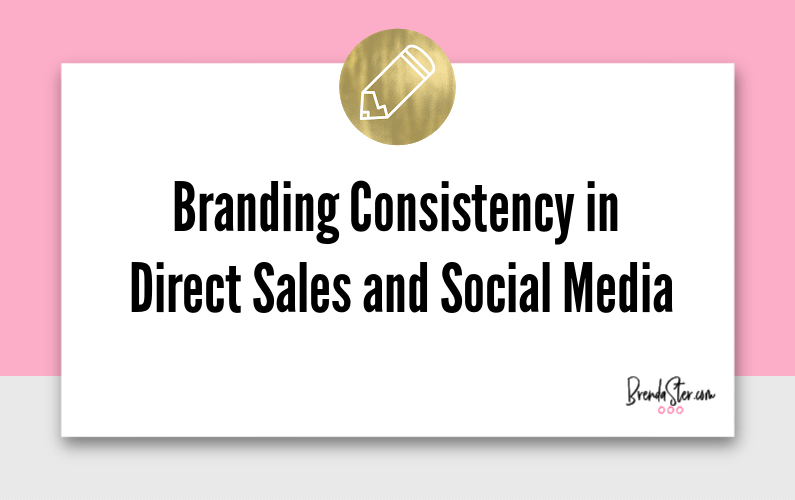 Branding Consistency in Direct Sales and Social Media