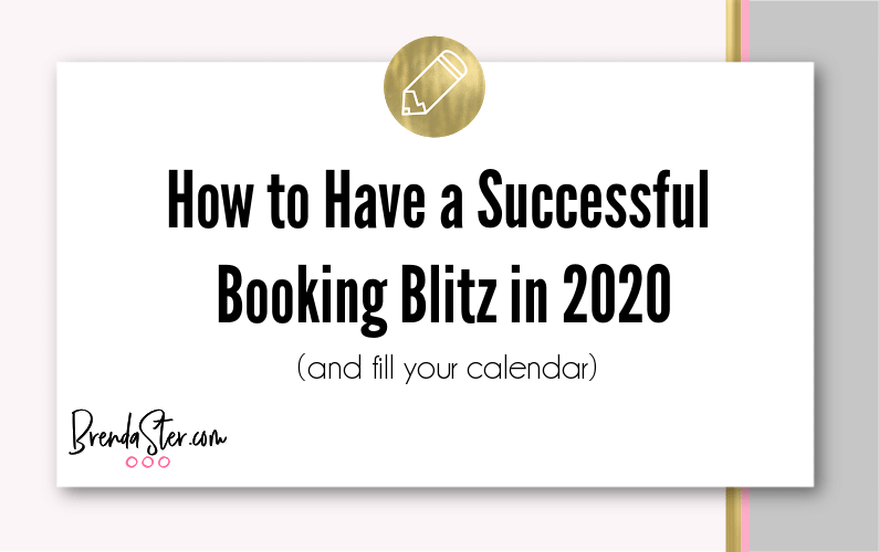 How to Have a Successful Booking Blitz in 2020 (and fill your calendar)