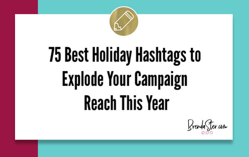 75 Best Holiday Hashtags to Explode Your Campaign Reach This Year