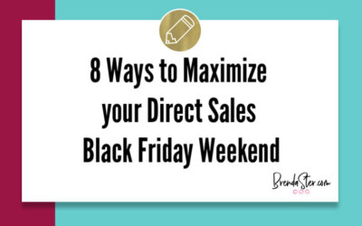 8 Ways to Maximize your Direct Sales Black Friday Weekend