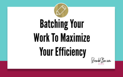 Batching Your Work To Maximize Your Efficiency