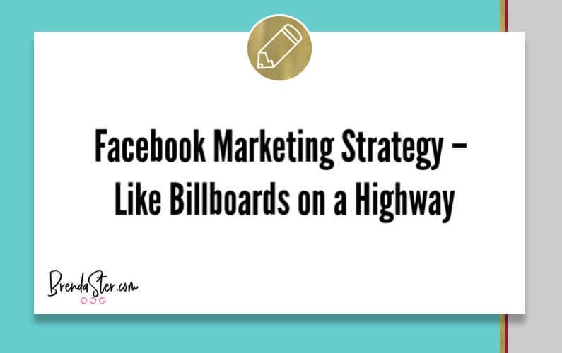 Facebook Marketing Strategy – Like Billboards on a Highway
