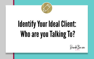 Identify Your Ideal Client: Who are you Talking To?