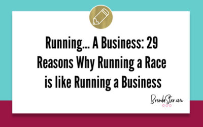 Running… A Business: 29 Reasons Why Running a Race is like Running a Business