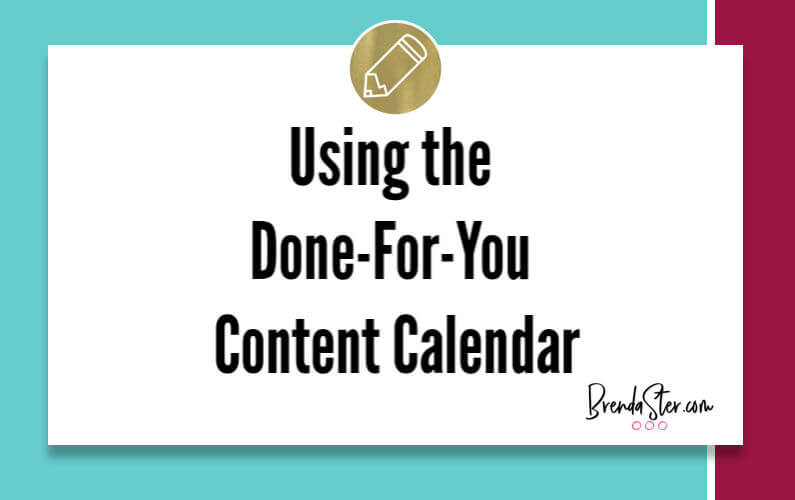 Using the Done-For-You Content Calendar