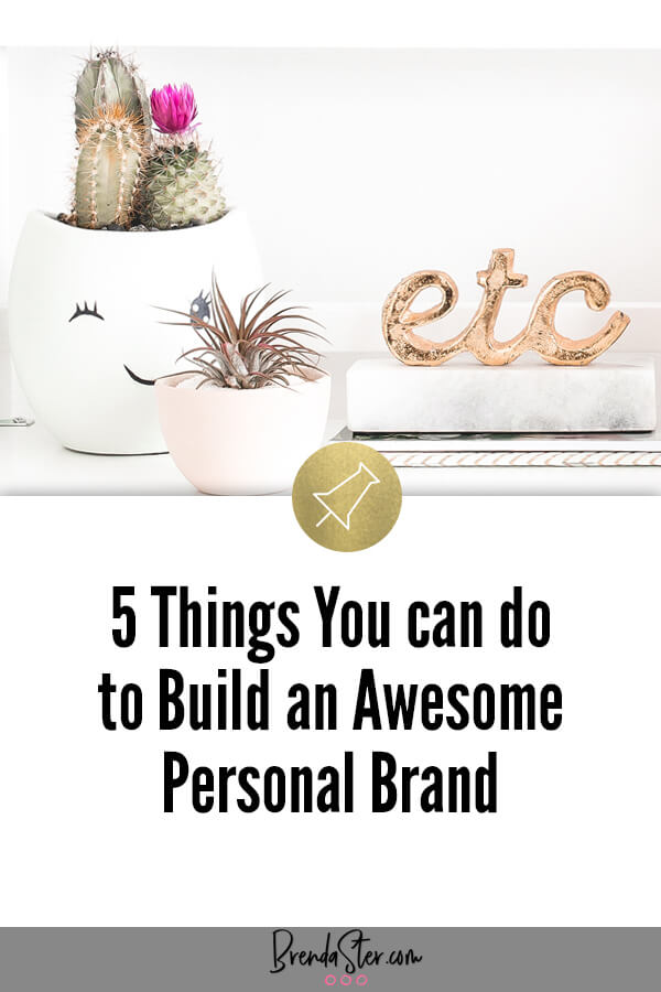 5 Things You can do to Build an Awesome Personal Brand for your Business blog title overlay