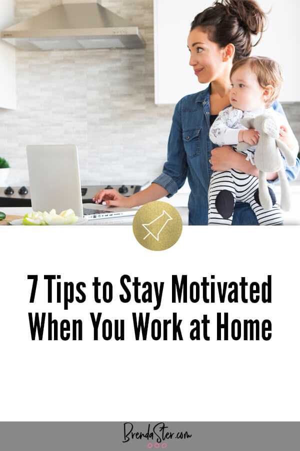 7 Tips to Stay Motivated When You Work at Home blog title overlay