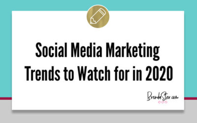 Social Media Marketing Trends to Watch for in 2020