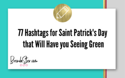 77 Hashtags for Saint Patrick's Day that Will Have you Seeing Green