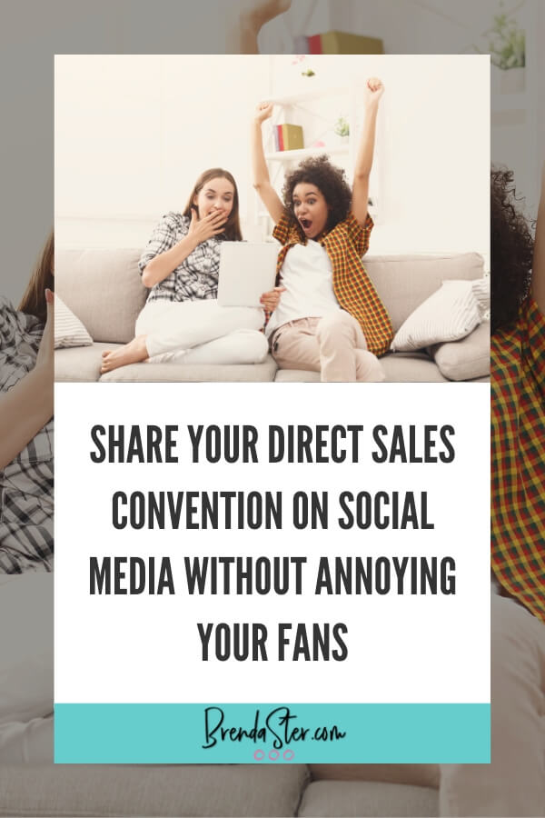 Share Your Direct Sales Convention on Social Media without Annoying Your Fans blog title overlay
