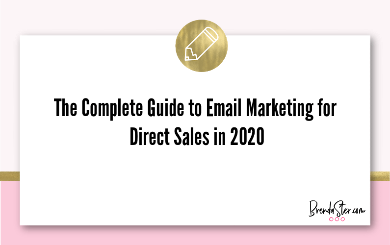The Complete Guide to Email Marketing for Direct Sales in 2020