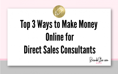 Top 3 Ways to Make Money Online for Direct Sales Consultants