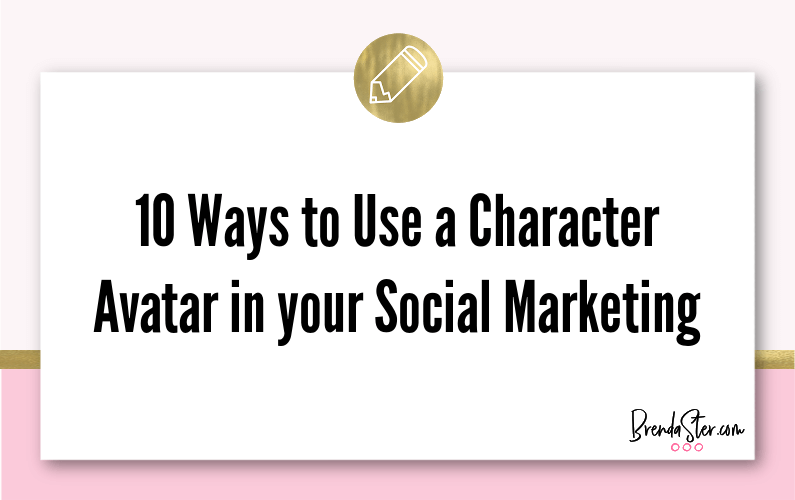 10 Ways to Use a Character Avatar in your Social Marketing